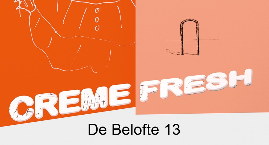 Creme Fresh: Belofte 13