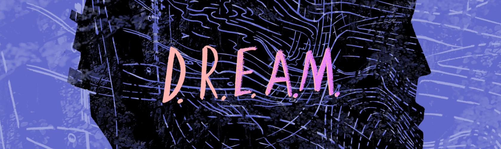 D.R.E.A.M. #1: Waiting To Respawn