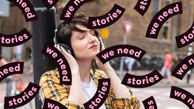 We need stories! Verhalenwedstrijd